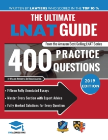 The Ultimate LNAT Guide: 400 Practice Questions : Fully Worked Solutions, Time Saving Techniques, Score Boosting Strategies, 15 Annotated Essays, Law National Admissions Test, Paperback / softback Book