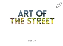 Art of the Street: Berlin, Hardback Book