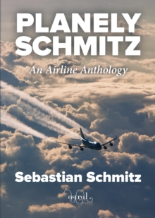Planely Schmitz : An Airline Anthology, Paperback / softback Book