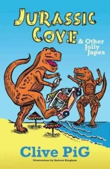 Jurassic Cove & Other Jolly Japes, Paperback Book