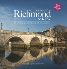 Wild Wild about Richmond & Kew, Hardback Book
