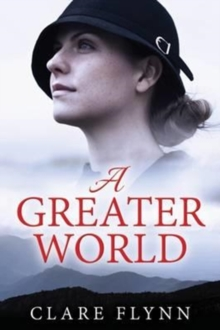 A Greater World : A Woman's Journey, Paperback / softback Book