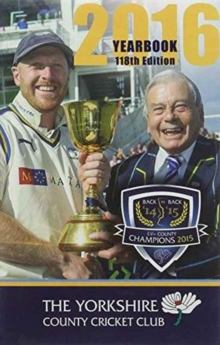 The Yorkshire County Cricket Club Yearbook 2016, Hardback Book
