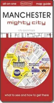 Manchester Might City : Map Guide of What to See and How to Get There, Sheet map, folded Book