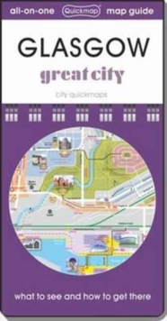 Glasgow Great City : Map Guide of What to See and How to Get There, Sheet map, folded Book