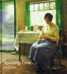 Spending Time Indoors, Hardback Book