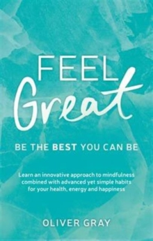 Feel Great : Be the Best You Can be, Paperback Book