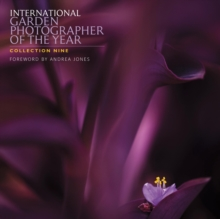 International Garden Photographer of the Year : Collection 9, Hardback Book