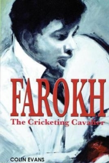Farokh: The Cricketing Cavalier : The authorised biography of Farokh Engineer, Paperback / softback Book