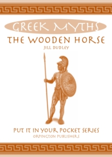 The Wooden Horse : Greek Myths, Paperback / softback Book