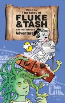 The Tales of Fluke and Tash in Ancient Greece Adventure : 3, Paperback Book