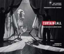 Curtain Call: A Year Backstage in London Theatre, Hardback Book