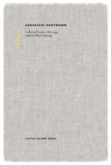 Sadakichi Hartmann: Collected Poems, 1886-1944, Hardback Book