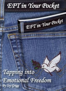 EFT in Your Pocket : Tapping into Emotional Freedom, Paperback / softback Book