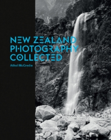 New Zealand Photography Collected, Hardback Book
