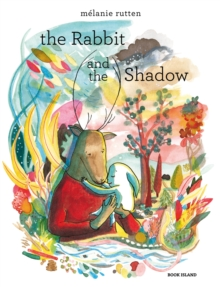 The Rabbit and the Shadow, Hardback Book
