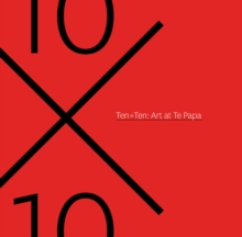 Ten x Ten : Art at Te papa, Paperback / softback Book