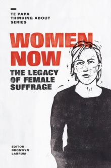 Women Now : The Legacy of Female Suffrage, Hardback Book