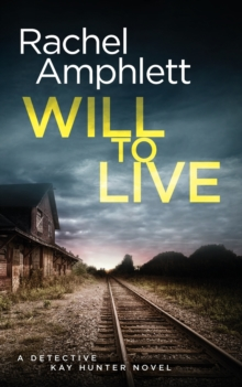 Will to Live : A Detective Kay Hunter Crime Thriller, Paperback / softback Book