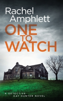 One to Watch : A Detective Kay Hunter Crime Thriller, Paperback / softback Book