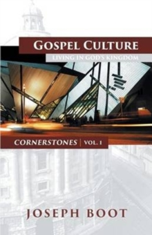 Gospel Culture : Living in God's Kingdom, Paperback / softback Book