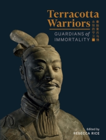 Terracotta Warriors : Guardians of Immortality, Paperback / softback Book