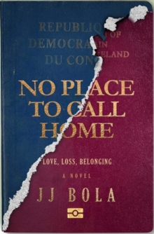 No Place to Call Home : Love, Loss, Belonging, Hardback Book
