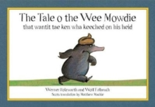 The Tale o the Wee Mowdie that wantit tae ken wha keeched on his heid, Paperback Book