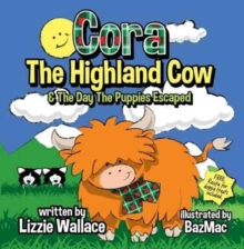 Cora, the Highland Cow : The Day the Puppies Escaped, Paperback Book