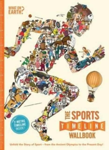 The Sports Timeline Wallbook : Unfold the Story of Sport - from the Ancient Olympics to the Present Day!, Hardback Book