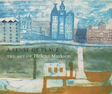 A Sense of Place: The Art of Helena Markson, Paperback / softback Book
