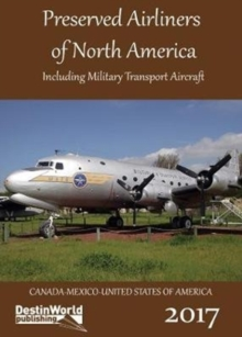 Preserved Airliners of North America : Including Military Transport Aircraft, Paperback / softback Book
