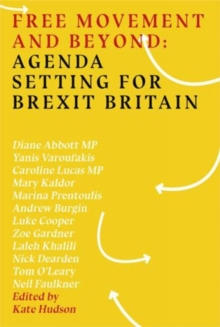 Free Movement and Beyond: Agenda Setting for Brexit Britain, Paperback Book
