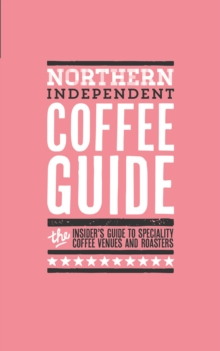 Northern Independent Coffee Guide : No 3, Paperback Book