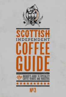 Scottish Independent Coffee Guide: No 3, Paperback / softback Book