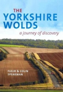 The Yorkshire Wolds : A Journey of Discovery, Paperback Book