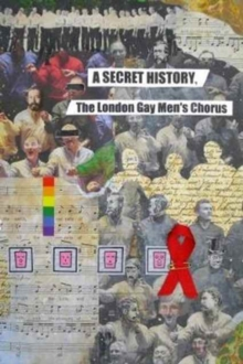 The Secret History : The London Gay Men's Chorus, Paperback Book