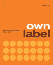 Own Label: Sainsbury's Design Studio: 1962 - 1977, Paperback / softback Book