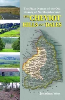 The Place-Names of the Old County of Northumberland : The Cheviot Hills and Dales No. 1, Paperback Book