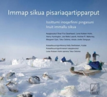 Immap sikua pisariaqartipparput (The Meaning of Ice) Greenlandic Edition : People and Sea Ice in Three Arctic Communities, Paperback / softback Book