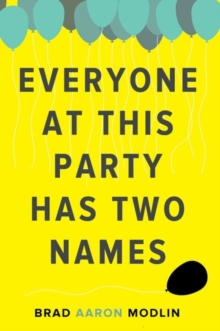 Everyone at This Party Has Two Names, Paperback / softback Book
