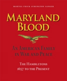 Maryland Blood : An American Family in War and Peace, the Hambletons 1657 to the Present, Hardback Book