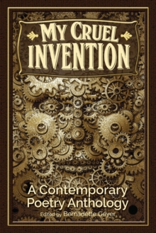 My Cruel Invention : A Contemporary Poetry Anthology, Paperback / softback Book