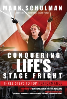 Conquering Life's Stage Fright : Three Steps to Top Performance, Hardback Book