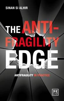 The Anti-Fragility Edge : Antifragility in Practice, Paperback Book