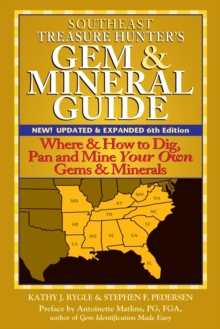 Southeast Treasure Hunter's Gem and Mineral Guide : Where and How to Dig, Pan and Mine Your Own Gems and Minerals, Paperback Book