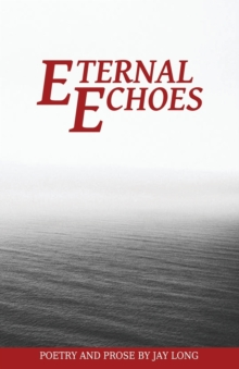 Eternal Echoes, Paperback / softback Book