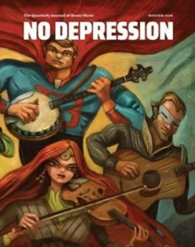 No Depression : Winter 2016: Beyond Bluegrass, Paperback / softback Book