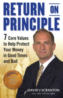 Return on Principle : 7 Core Values to Help Protect Your Money in Good Times and Bad, Hardback Book