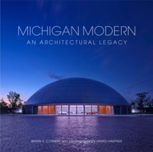 Michigan Modern : An Architectural Legacy, Hardback Book